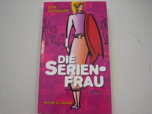 Die Serienfrau: Roman