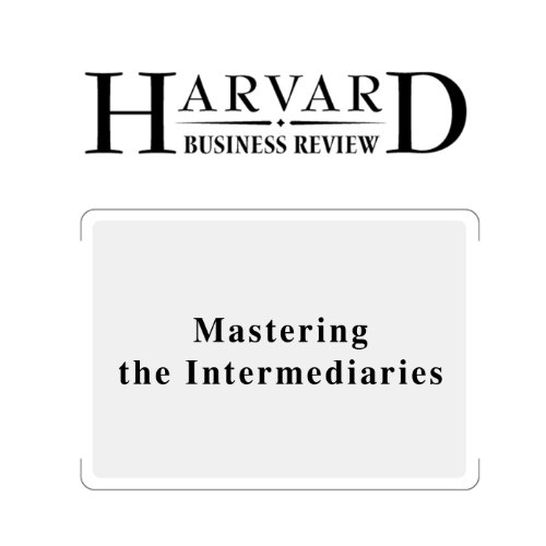 Mastering the Intermediaries (Harvard Business Review) copertina