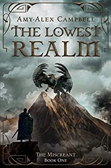The Lowest Realm (The Miscreant Book 1) by [Amy-Alex Campbell]