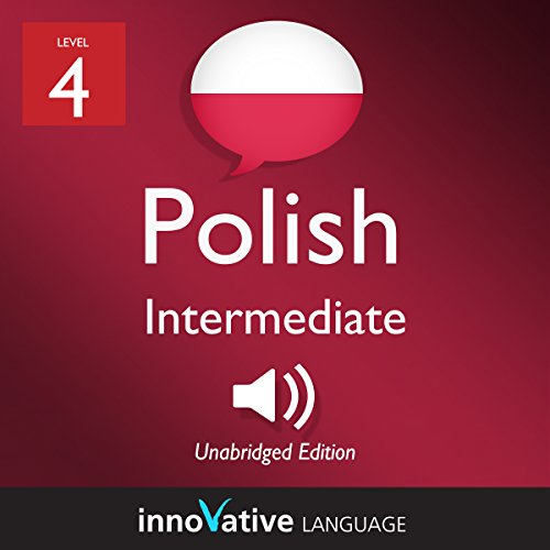 Learn Polish - Level 4: Intermediate Polish: Volume 1: Lessons 1-25 cover art