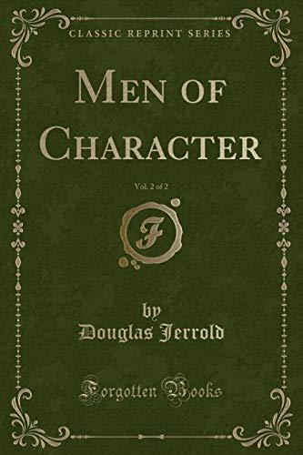 Jerrold, D: Men of Character, Vol. 2 of 2 (Classic Reprint)