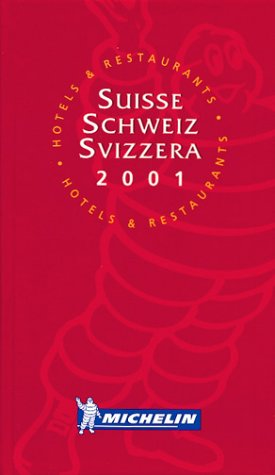 Michelin Red Guide 2001 Suisse-Schweiz-Svizzera: Hotels & Restaurants (Michelin Red Guide : Suisse, Schweiz, and Svizzera, 2001)