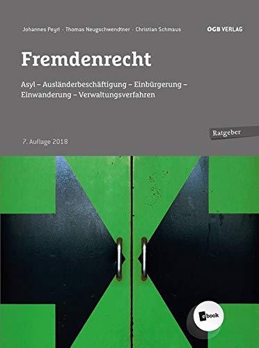 Fremdenrecht: Asyl – Ausländerbeschäftigung – Einbürgerung - Einwanderung (Ratgeber)