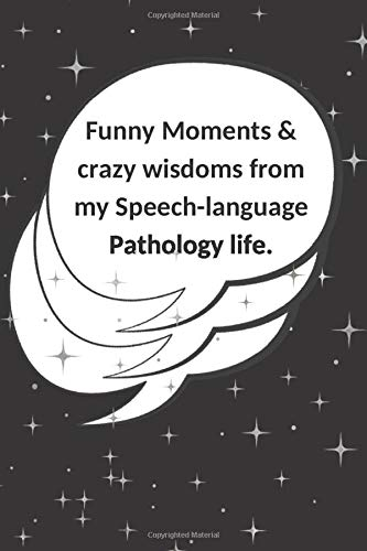 Funny Moments & crazy wisdoms from my Speech-language Pathology life: Blank  memory book for SLP speech therapy gifts to write quotes memories ... ...