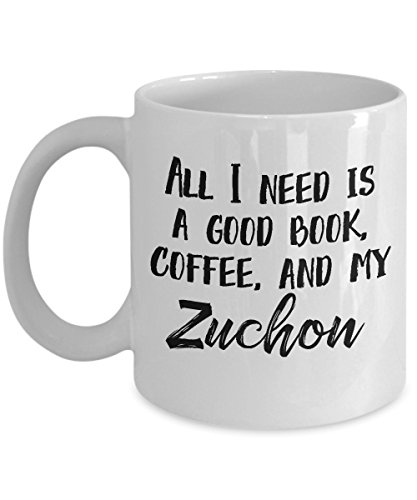 """Zuchon Mug - """"All I Need Is A Good Book, Coffee, And My Zuchon"""" Coffee Cup - Special Zuchon Dog Gift"""