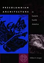 Precolumbian Architecture in Eastern North America