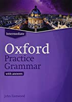 Oxford Practice Grammar: Intermediate: with Key: The right balance of English grammar explanation and practice for your language level