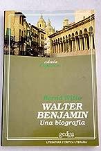 Walter Benjamin - Una Biografia (Spanish Edition)