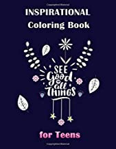 Inspirational Coloring Book for Teens: Coloring Pages of Inspirational Quotes, Motivational Sayings, Positive Affirmations for girls women