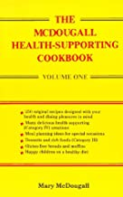 The McDougall Health-Supporting Cookbook: Volume One