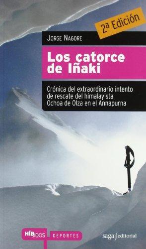 Los catorce de Iñaki: Crónica del extraordinario intento de rescate del himalayista Ochoa de Olza en el Annapurna (Híbridos)