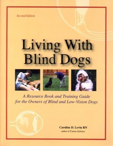 Living With Blind Dogs A Resource Book And Training Guide