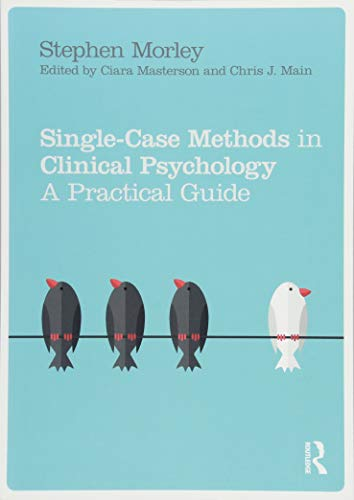 Single Case Methods in Clinical Psychology: A Practical Guide