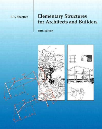 Compare Textbook Prices for Elementary Structures for Architects and Builders 5 Edition ISBN 9780131186552 by Shaeffer, Ronald
