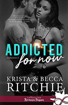 Addicted for now: Addictions, T2 par [Krista Ritchie, Becca Ritchie, Violaine Mazur]
