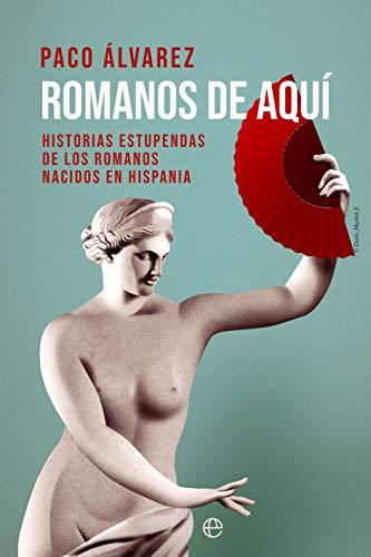 Romanos de aquí de Paco Álvarez