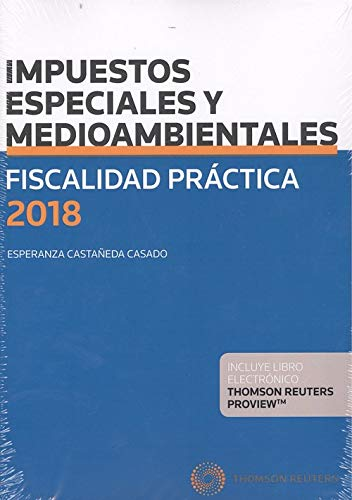 Fiscalidad Práctica 2018. Impuestos especiales y medioambientales (Papel + e-book) (Gran Tratado)