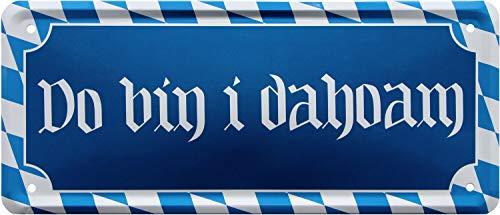 Do Bin I dahoam Bayern bayerisch München 28x12 Deko Blechschild 2024