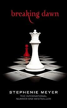 Breaking Dawn: Twilight, Book 4 (Twilight Saga) (English Edition) par [Stephenie Meyer]