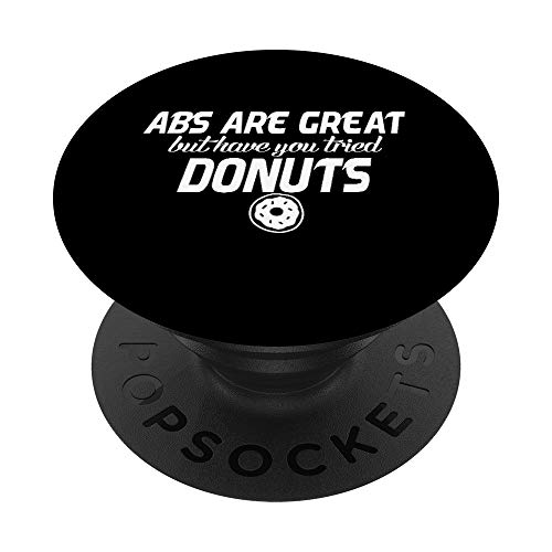 Donut Funny Gift - Abs Are Great But Have You Tried Donuts PopSockets PopGrip: Agarre intercambiable para Teléfonos y Tabletas