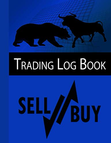 Trading Log Book: Trade Notebook,Traders Dairy For traders of stocks, Forex Logbook And Trade Strategies Journal (forex trading journal, Band 5)