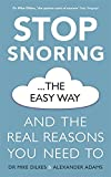Stop Snoring The Easy Way: How to breathe better, find relief and sleep well every night
