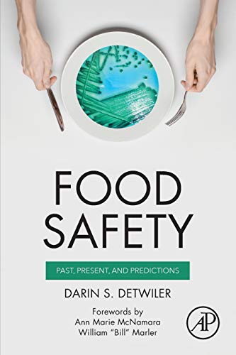 Food Safety: Past, Present, and Predictions