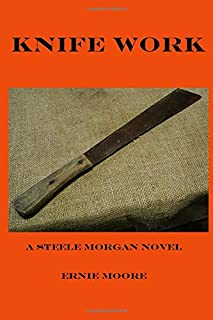 Knife Work: A Steele Morgan Novel