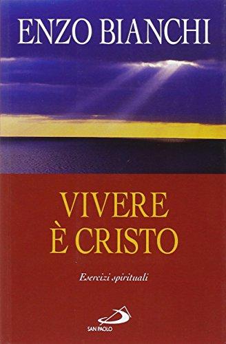 Vivere è Cristo. Esercizi spirituali sulla Lettera di Paolo ai Filippesi predicati ai vescovi della Puglia
