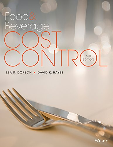 Compare Textbook Prices for Food and Beverage Cost Control 6 Edition ISBN 9781118988497 by Dopson, Lea R.,Hayes, David K.