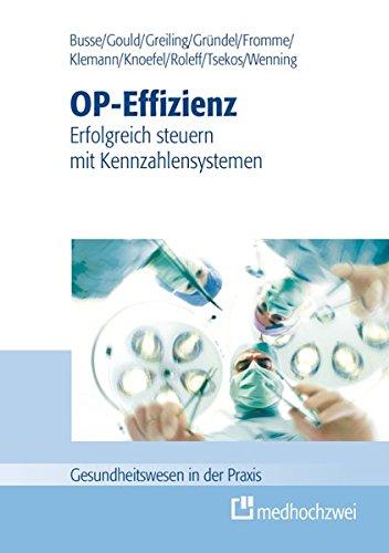 OP-Effizienz: Erfolgreich steuern mit Kennzahlensystemen (Gesundheitswesen in der Praxis)