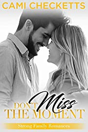 Don't Miss the Moment (Strong Family Romances Book 5)