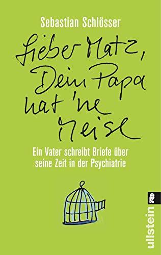 »Lieber Matz, Dein Papa hat 'ne Meise«: Ein Vater schreibt Briefe über seine Zeit in der Psychiatrie