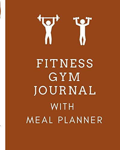 Fitness Gym Journal With Meal Planner: Set Goals Notebook | Track Your Progress | Celebrate Victories | Toss it in a Gym Bag | New Year Resolution Diary | Gym Training Log | Dieting