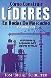 Cómo Construir Líderes En Redes De Mercadeo Volumen Dos: Actividades Y Lecciones Para Líderes de...