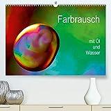 Farbrausch mit Öl und Wasser (Premium, hochwertiger DIN A2 Wandkalender 2021, Kunstdruck in Hochglanz): Mit Makroobjektiv, Öl, Wasser und Farben ... Fotos. (Monatskalender, 14 Seiten )