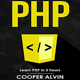 PHP: Learn PHP in 2 Hours and Start Programming Today!                   By:                                                                                                                                 Cooper Alvin                               Narrated by:                                                                                                                                 Robert Douglas Glenn                      Length: 2 hrs and 15 mins     Not rated yet     Overall 0.0