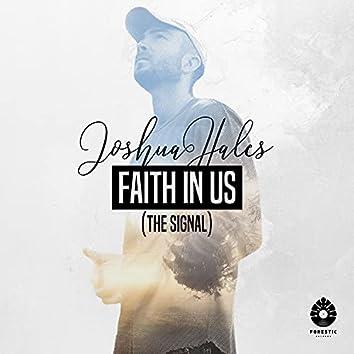 Faith In Us (The Signal)