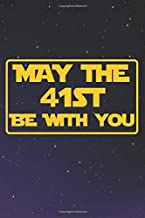 May the 41st be with you: 41st Birthday Gifts Funny Star Wars Humor Gift Notebook Blank Lined Journal Novelty, 41 Years Star war birthday gift: Lined ... 120 Pages, 6x9, Soft Cover, Matte Finish