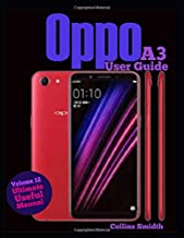 Oppo A3 User Guide: Ultimate Useful Manual; A guide you should buy with your phone