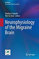 Neurophysiology of the Migraine Brain (Headache)