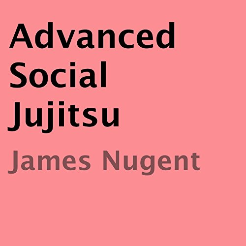 Advanced Social Jujitsu audiobook cover art
