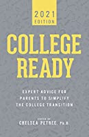 College Ready 2021: Expert Advice for Parents to Simplify the College Transition