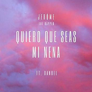 Quiero Que Seas Mi Nena (feat. Danbel)