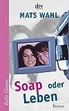Mats Wahl: Soap oder Leben