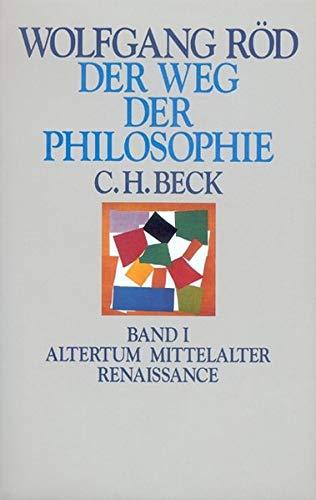 Der Weg der Philosophie, in 2 Bdn., Bd.1, Altertum, Mittelalter, Renaissance