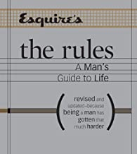 Esquire The Rules: A Man's Guide to Life Revised and Updated--Because Being a Man Has Gotten That Much Harder