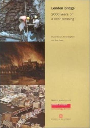 Download London Bridge: 2000 Years of a River Crossing (Molas Monograph, 8) 1901992187