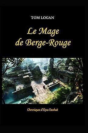 Le mage de Berge-Rouge: Chroniques dElyas Danhaë - 1