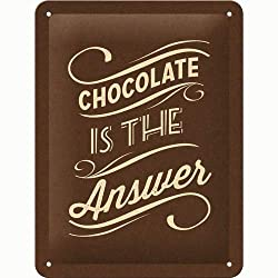 Chocolate is the Answer, Blechschild, 15 x 20 cm
